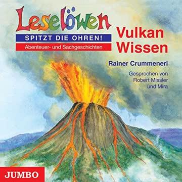 Leselöwen. Vulkan-Wissen: Abenteuer- und Sachgeschichten (Leselöwen-Wissen)
