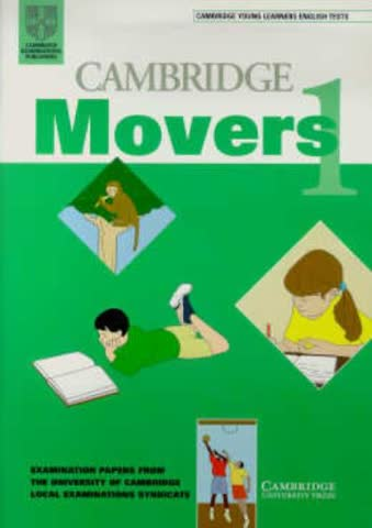Cambridge Movers 1: Examination Papers from the University of Cambridge Local Examinations Syndicate (Cambridge Young Learners English Tests)