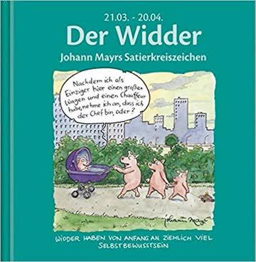 Der Widder- Johann Mayrs Satirkreiszeichen