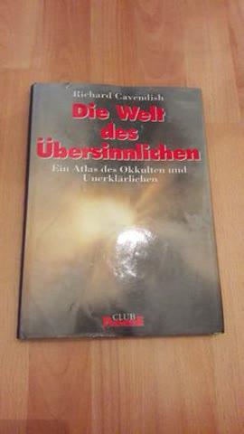 Die Welt des Übersinnlichen. Ein Atlas des Okkulten und uner