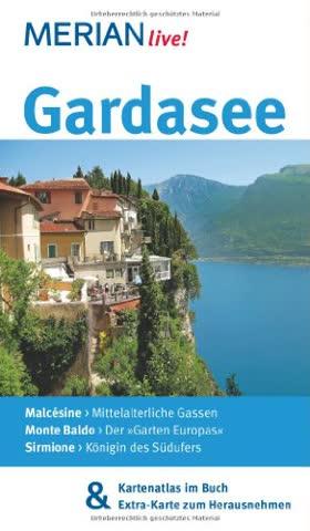MERIAN live! Reiseführer Gardasee: Mit Kartenatlas im Buch und Extra-Karte zum Herausnehmen
