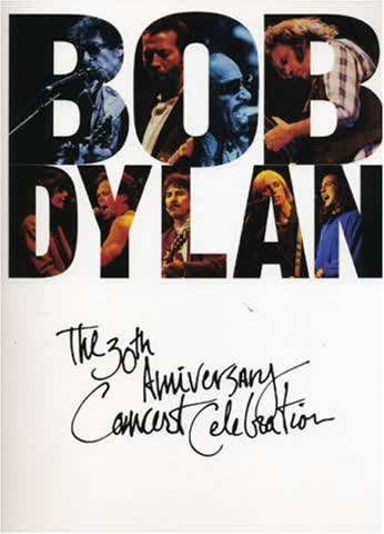 Bob Dylan: The 30th Anniversary Concert Celebration: The Thirtieth Anniversary Concert Celebration