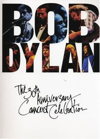 Bob Dylan: The 30th Anniversary Concert Celebration: The Thirtieth Anniversary Concert Celebration