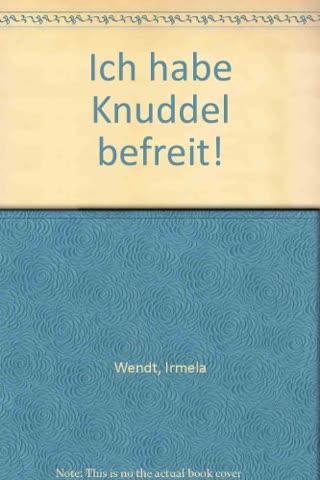 Ich habe Knuddel befreit!
