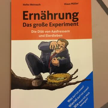 Ernährung - Das grosse Experiment