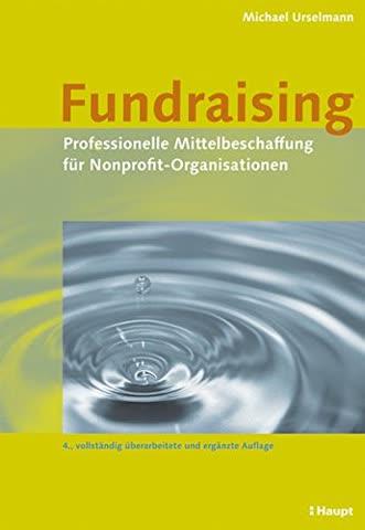 Fundraising: Professionelle Mittelbeschaffung für Nonprofit-Organisationen