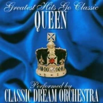 Classic Dream Orches - Queen - Greatest Hits Go Class