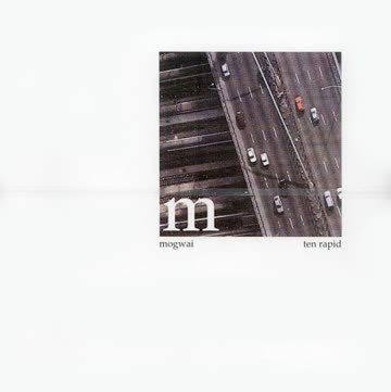 Mogwai - Ten Rapid: (Collected Recordings 1996 - 1997)