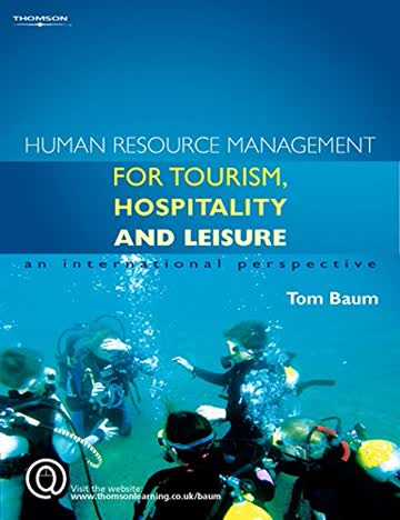 Human Resource Management for the Tourism, Hospitality and Leisure Industries: An International Perspective