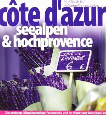 Côte d'Azur, Seealpen und Hochprovence