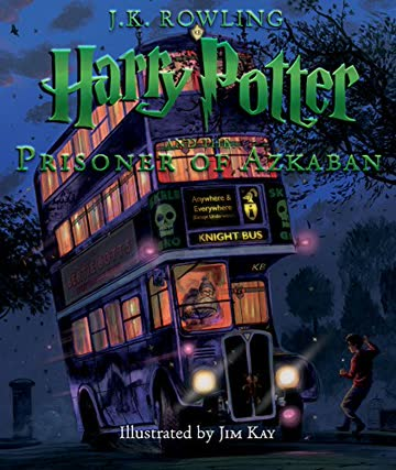 Harry Potter and the Prisoner of Azkaban: The Illustrated Edition (Harry Potter Illustrated Editions, Band 3)
