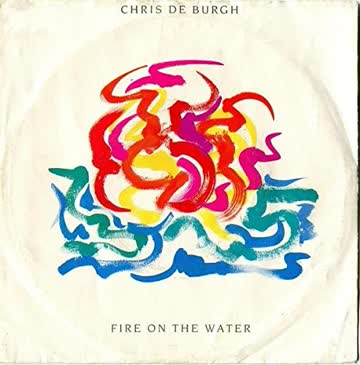 Chris de Burgh - Fire on the water (1986) / Vinyl single [Vinyl-Single 7'']