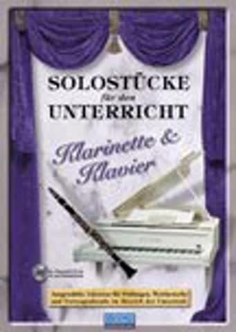 Solostuecke Fuer Den Unterricht - Klarinette. Klarinette, Klavier