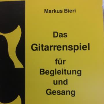 Bieri, M: Das Gitarrenspiel für Begleitung und Gesang