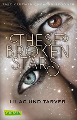 These Broken Stars. Lilac und Tarver (Band 1)