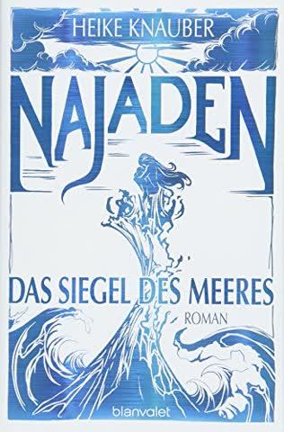 Najaden - Das Siegel des Meeres: Roman