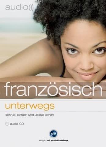 audio französisch - unterwegs: Wichtige Begriffe und Redewendungen für unterwegs. Franz. /Dt.