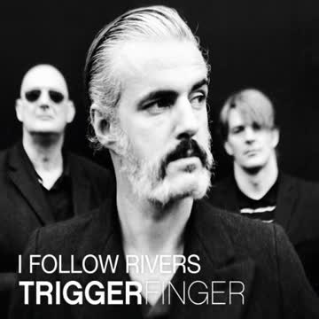 Triggerfinger - I Follow Rivers (2-Track)