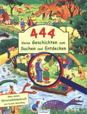 444 kleine Geschichten zum Suchen und Entdecken: Mein dickes Wimmelbilderbuch