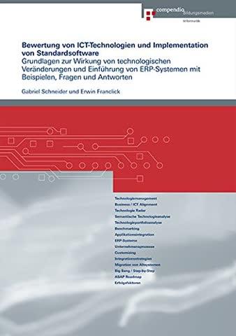 Bewertung von ICT-Technologien und Implementation von Standardsoftware: Grundlagen zur Wirkung von technologischen Veränderungen und Einführung von ... Fragen und Antworten (Wirtschaftsinformatik)