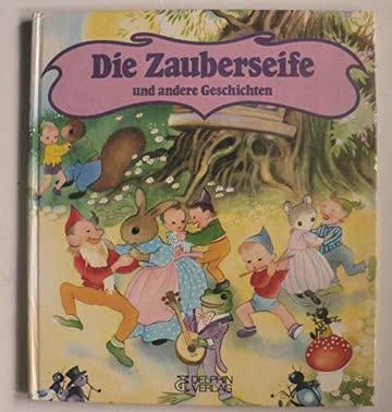 Die Zauberseife und andere Geschichten.