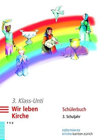 3. Klass-Unti. Wir leben Kirche: Schülerbuch 3. Schuljahr