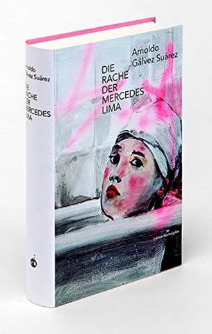 Die Rache der Mercedes Lima (Weltlese / Lesereise ins Unbekannte)