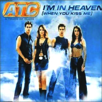 Atc - I'm in Heaven (When You Kiss M
