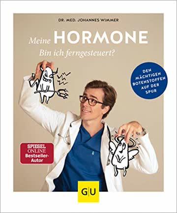 Meine Hormone - Bin ich ferngesteuert?: Den mächtigen Botenstoffen auf der Spur
