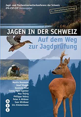 Jagen in der Schweiz - Auf dem Weg zur Jagdprüfung