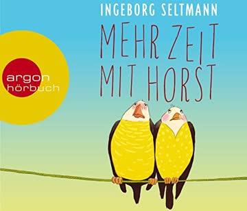 Mehr Zeit mit Horst (Die Gabi-und-Horst-Trilogie, Band 1)