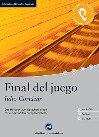 Final del juego - Interaktives Hörbuch Spanisch: Das Hörbuch zum Sprachen lernen mit ausgewählten Kurzgeschichten