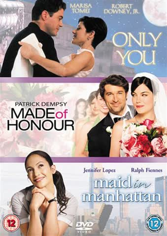 Only you / Made of Honour / Maid in Manhattan