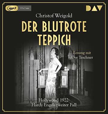 Der blutrote Teppich. Hollywood 1922: Hardy Engels zweiter Fall: Lesung mit Uve Teschner (2 mp3-CDs)