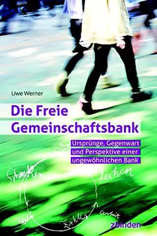 Die Freie Gemeinschaftsbank: Ursprünge, Gegenwart und Perspektiven einer ungewöhnlichen Bank