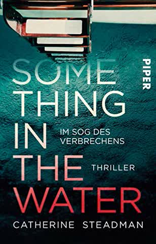 Something in the Water - Im Sog des Verbrechens: Thriller