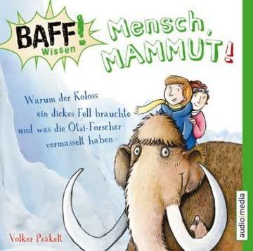 BAFF! Wissen - Mensch, Mammut!