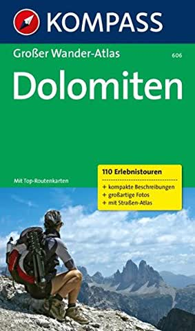 Dolomiten: Großer Wander-Atlas: Wandelatlas met meer dan 100 routes (KOMPASS Große Wanderbücher, Band 606)
