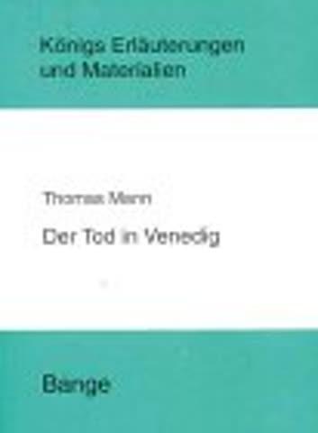Königs Erläuterungen und Materialien, Bd.47, Der Tod in Venedig