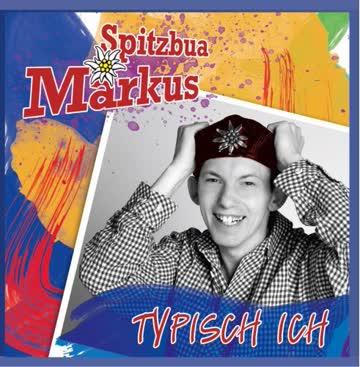 Spitzbua Markus - Typisch Ich