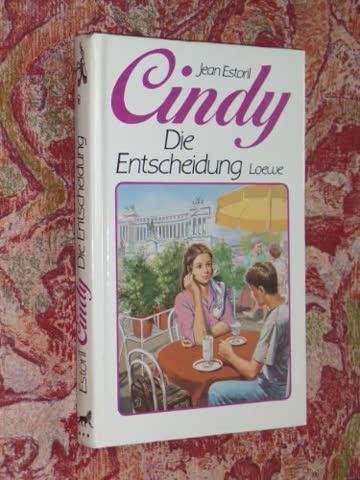 Cindy, Die Entscheidung