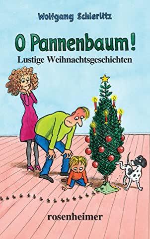 O Pannenbaum!: Lustige Weihnachtsgeschichten