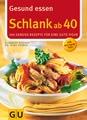 Schlank ab 40. Gesund essen (GU Genussvoll essen)