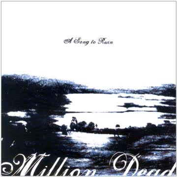 Million Dead - Song to Ruin