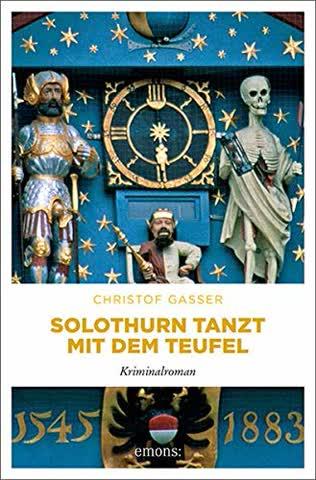 Solothurn tanzt mit dem Teufel: Kriminalroman