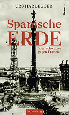 Spanische Erde: Vier Schweizer gegen Franco