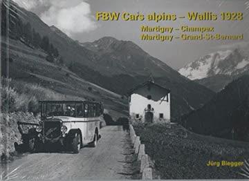FBW cars alpins - Wallis 1928 : Martigny-Champex, Martigny-Grand-St-Bernard
