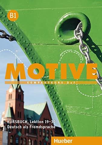 Motive B1: Kompaktkurs DaF.Deutsch als Fremdsprache / Kursbuch, Lektion 19-30