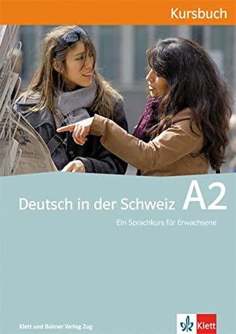 Deutsch in der Schweiz / Deutsch in der Schweiz A2: Kursbuch
