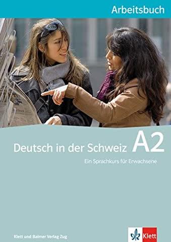 Deutsch in der Schweiz / Deutsch in der Schweiz A2: Arbeitsbuch